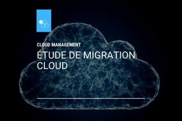 Cloud Management - Etude de migration cloud